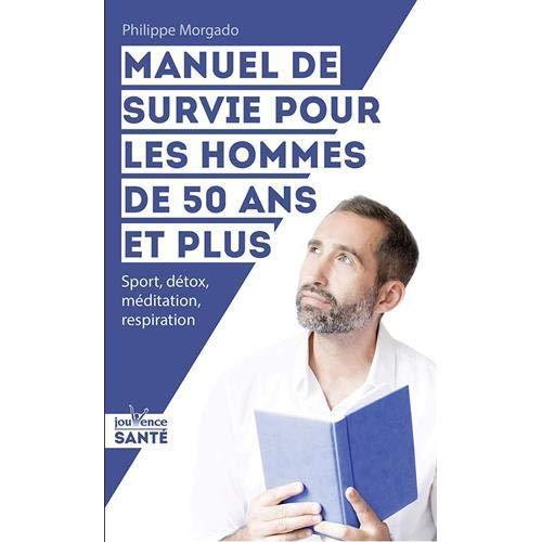 LES DEFIS DE L'HOMME DE 50 ANS ET PLUS - ALLER DE L'AVANT EN VITALITE