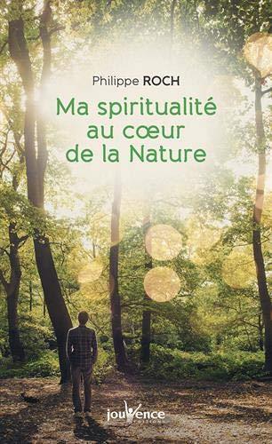 MA SPIRITUALITE AU COEUR DE LA NATURE