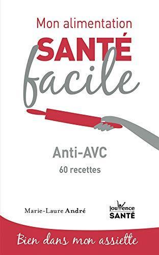 MON ALIMENTATION-SANTE FACILE ANTI-AVC
