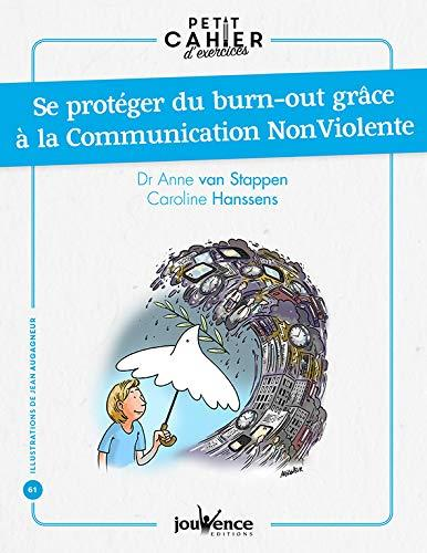 PETIT CAHIER D'EXERCICES POUR SE PROTEGER DU BURN OUT GRACE A LA COMMUNICATION