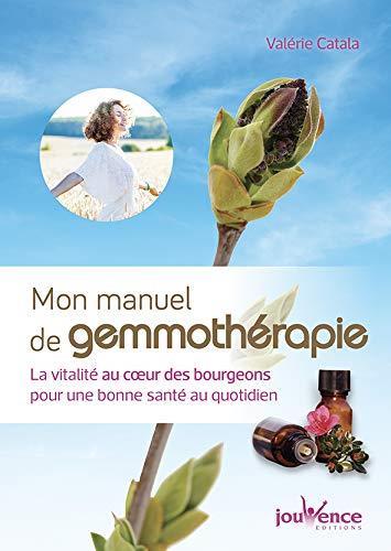 MON GRAND MANUEL DE GEMMOTHERAPIE