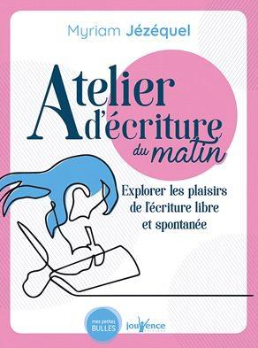 ATELIER D'ECRITURE DU MATIN