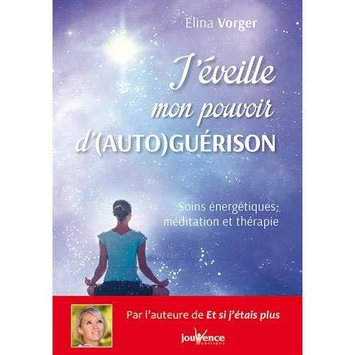 J'EVEILLE MON POUVOIR D'(AUTO)GUERISON