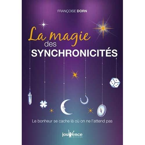 LA MAGIE DES SYNCHRONICITES