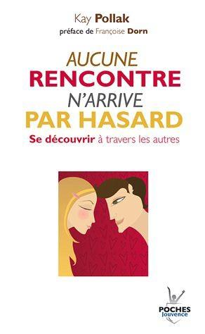 AUCUNE RENCONTRE N'ARRIVE PAR HASARD