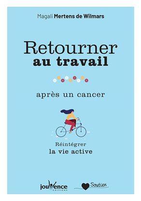 RETOURNER AU TRAVAIL APRES UN CANCER