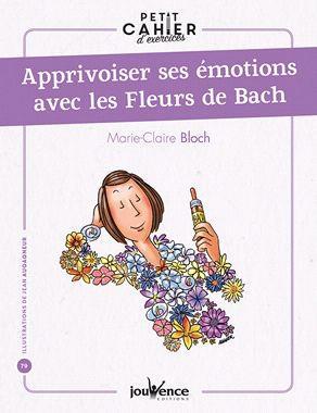 APPRIVOISER SES EMOTIONS AVEC LES FLEURS DE BACH