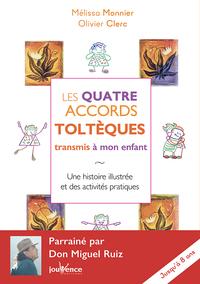 LES QUATRE ACCORDS TOLTEQUES TRANSMIS A MON ENFANT