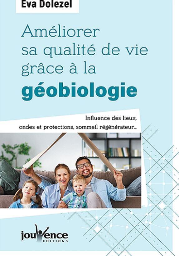 AMELIORER SA QUALITE DE VIE GRACE A LA GEOBIOLOGIE