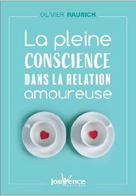 LA PLEINE CONSCIENCE AU COEUR DE LA RELATION AMOUREUSE