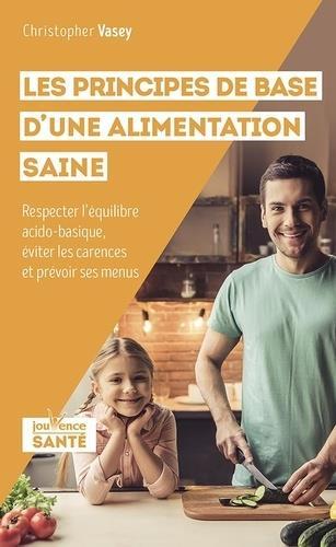 LES PRINCIPES DE BASE D'UNE ALIMENTATION SAINE