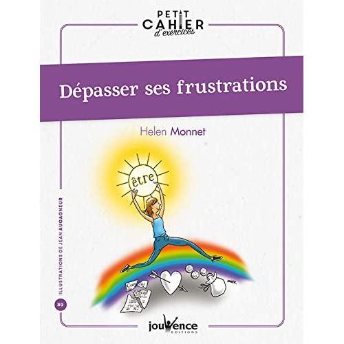 DEPASSER SES FRUSTRATIONS
