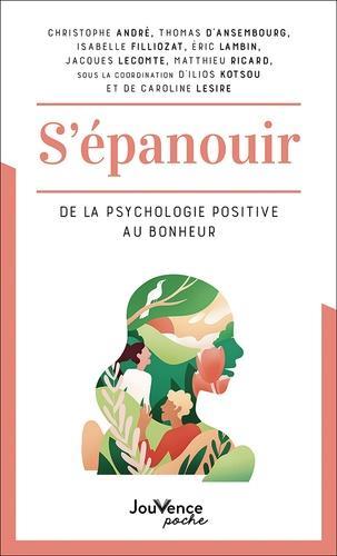 S'EPANOUIR : DE LA PSYCHOLOGIE POSITIVE AU BONHEUR