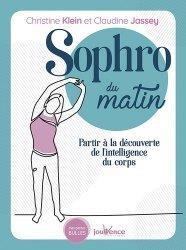 SOPHRO DU MATIN - PARTIR A LA DECOUVERTE DE L'INTELLIGENCE DU CORPS