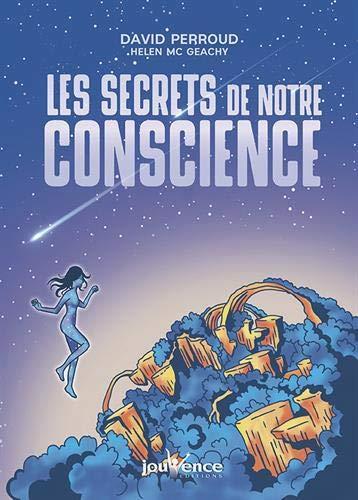 LES SECRETS DE NOTRE CONSCIENCE
