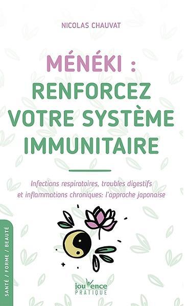 MENEKI : RENFORCEZ VOTRE SYSTEME IMMUNITAIRE - INFECTIONS RESPIRATOIRES, TROUBLES DIGESTIFS ET INFLA