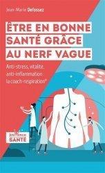 ETRE EN BONNE SANTE GRACE AU NERF VAGUE - ANTI-STRESS, VITALITE, ANTI-INFLAMMATION : LA COACH-RESPIR