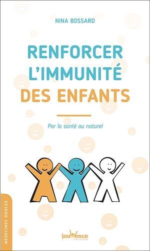 RENFORCER L'IMMUNITE DES ENFANTS - PAR LA SANTE AU NATUREL N261