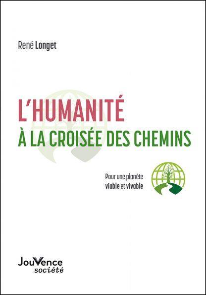 L'HUMANITE A LA CROISEE DES CHEMINS - POUR UNE PLANETE VIABLE ET VIVABLE