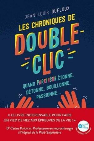 LES CHRONIQUES DE DOUBLE-CLIC - QUAND PARKINSON ETONNE, DETONNE, BOUILLONNE, PASSIONNE