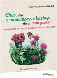 """CHIC, DES """"MAUVAISES"""" HERBES DANS MON JARDIN ! - UN EQUILIBRE ENTRE GAZON ET HERBES SAUVAGES"""