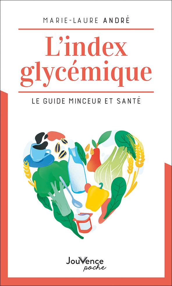 L'INDEX GLYCEMIQUE - LE GUIDE MINCEUR ET SANTE
