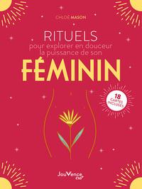 RITUELS POUR EXPLORER EN DOUCEUR LA PUISSANCE DE SON FEMININ - 18 CARTES INCLUSES