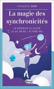 LA MAGIE DES SYNCHRONICITES - LE BONHEUR SE CACHE LA OU ON NE L'ATTEND PAS