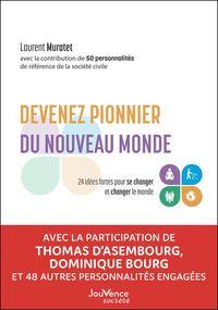 DEVENEZ PIONNIER DU NOUVEAU MONDE - 24 IDEES FORTES POUR SE CHANGER ET CHANGER LE MONDE