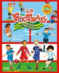 LE FOOTBALL RACONTE AUX ENFANTS - NOUVELLE EDITIONS AUGMENTEE