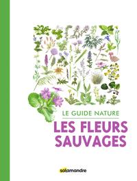 GUIDE NATURE - LES FLEURS SAUVAGES