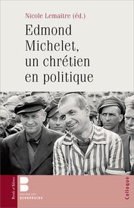 EDMOND MICHELET, UN CHRETIEN EN POLITIQUE