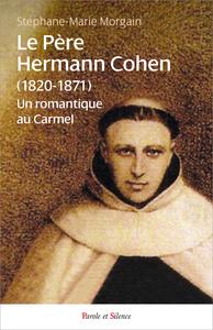 LE PERE HERMANN COHEN (1820-1871) - UN ROMANTIQUE AU CARMEL