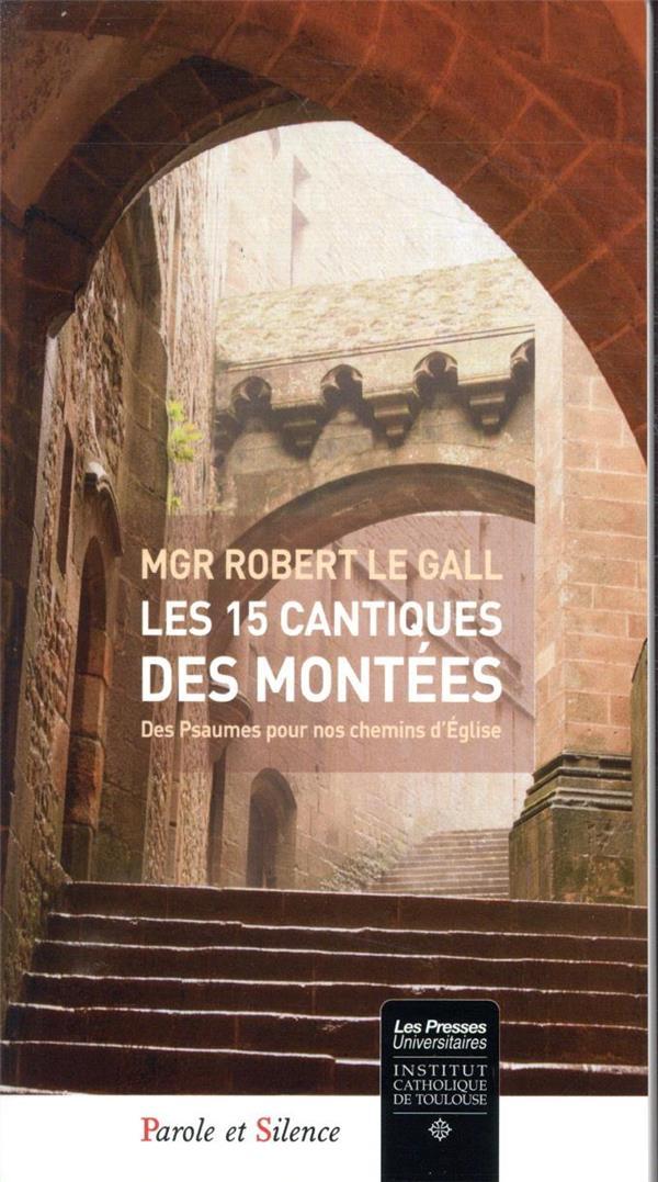 LES 15 CANTIQUES DES MONTEES - DES PSAUMES POUR NOS CHEMINS D'EGLISE