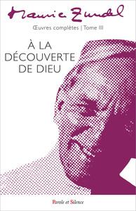 A LA DECOUVERTE DE DIEU - TOME 3 - OEUVRES COMPLETES TOME 3