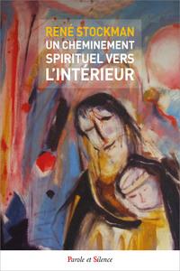 UN CHEMINEMENT SPIRITUEL VERS L'INTERIEUR