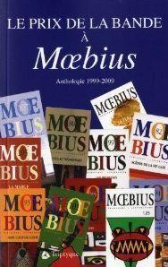 LE PRIX DE LA BANDE A MOEBIUS : ANTHOLOGIE 1999-2009
