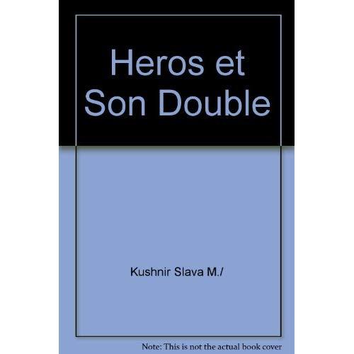 """LE HEROS ET SON DOUBLE - ESSAI SUR LE """" JOURNAL D'UN CURE DE CAMPAGNE """" DE GEORGES BERNANOS"""