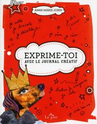 EXPRIME-TOI ! AVEC LE JOURNAL CREATIF