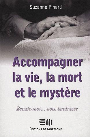ACCOMPAGNER LA VIE, LA MORT ET LE MYSTERE