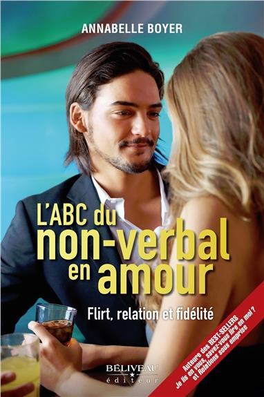 L'ABC DU NON-VERBAL EN AMOUR - FLIRT, RELATION ET FIDELITE