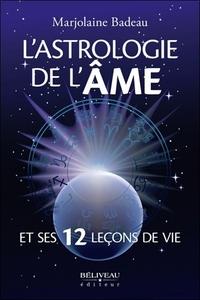 L'ASTROLOGIE DE L'AME ET SES 12 LECONS DE VIE
