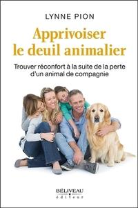APPRIVOISER LE DEUIL ANIMALIER - TROUVER RECONFORT A LA SUITE DE LA PERTE D'UN ANIMAL DE COMPAGNIE