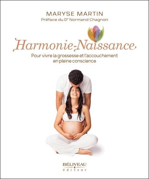 HARMONIE-NAISSANCE - POUR VIVRE LA GROSSESSE ET L'ACCOUCHEMENT EN PLEINE CONSCIENCE