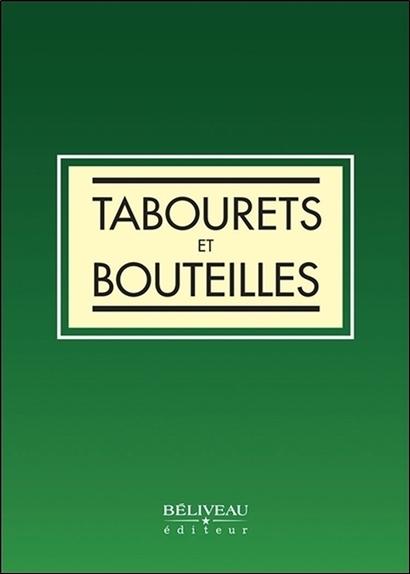 TABOURETS ET BOUTEILLES