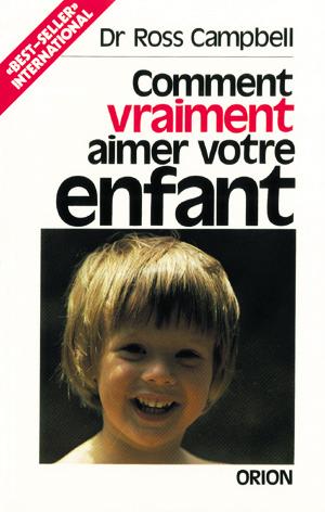 COMMENT VRAIMENT AIMER VOTRE ENFANT.?