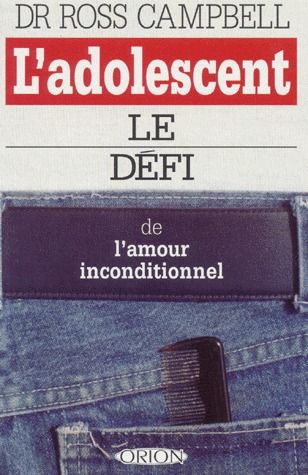 L'ADOLESCENT  LE DEFI DE L'AMOUR INCONDITIONNEL