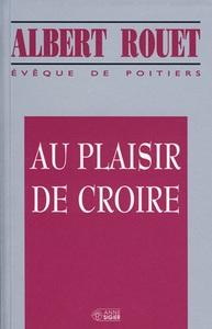 AU PLAISIR DE CROIRE