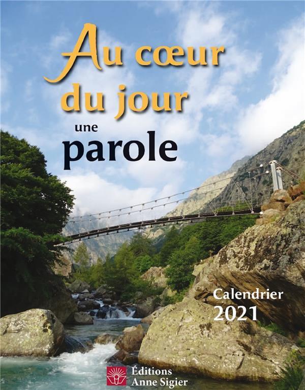 AU COEUR DU JOUR UNE PAROLE - CALENDRIER 2021