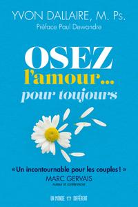 OSEZ L'AMOUR... POUR TOUJOURS